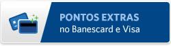 Banner Pontos extras Banescard e Visa